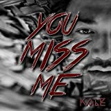 You Miss Me