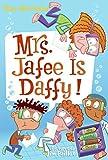 My Weird School Daze #6: Mrs. Jafee Is Daffy!