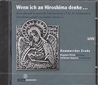 Wenn Ich An Hiroshima Denke...-hiroshimakonzert: Plish / Credo Kammerchor 中田千穂子(Narr)
