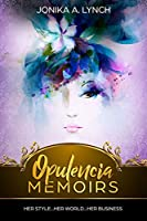 Opulencia Memoirs Book 2: Second Edition