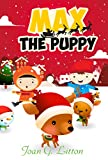 Children's Christmas Books  :Max the Puppy: Holidays & Festivals, Pet animal in First Christmas Night , Kids Fantasy & Adventure Books (Easy Reading Bed ... Stories for kids Book 3) (English Edition)