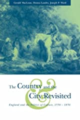 The Country and the City Revisited: England and the Politics of Culture, 1550–1850 Paperback