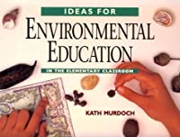 Ideas for Environmental Education in the Elementary Classroom