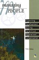 Managing People: Planning, Development, Hiring, Retention, Appraisal, Compensation