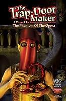 The Trap-Door Maker: A Prequel to the Phantom of the Opera, Book 2