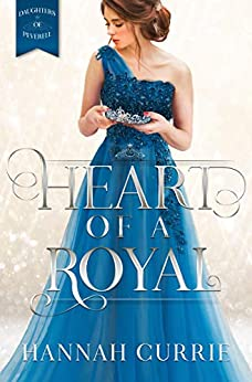 Heart of a Royal (Daughters of Peverell Book 1) by [Currie, Hannah]