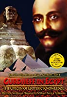 The Life & Significance of George Ivanovitch Gurdjieff, Part I - Gurdjieff in Egypt: The Origin of Esoteric Knowledge