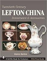 Twentieth Century Lefton China Dinnerware & Accessories (Schiffer Book for Collectors with Price Guide)