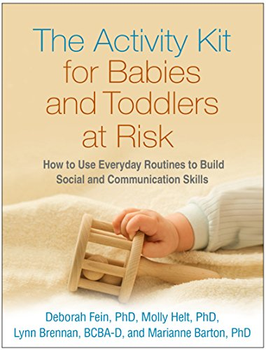 Download The Activity Kit for Babies and Toddlers at Risk: How to Use Everyday Routines to Build Social and Communication Skills 146252091X