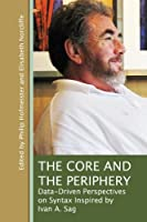 The Core and the Periphery: Data-Driven Perspectives on Syntax Inspired by Ivan A. Sag (CSLI Lecture Notes)