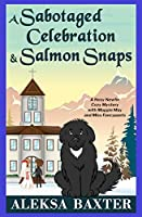 A Sabotaged Celebration and Salmon Snaps (Nosy Newfie Cozy Mysteries)