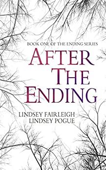 [Fairleigh, Lindsey, Pogue, Lindsey]のAfter The Ending (The Ending Series, #1) (English Edition)