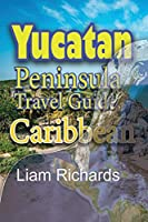 Yucatan Peninsula Travel Guide, Caribbean: Maya Environment, Tourism