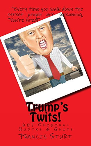 Trump's Twits! (I Am What I Am Book 2) (English Edition)の詳細を見る