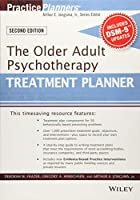 The Older Adult Psychotherapy Treatment Planner, with DSM-5 Updates, 2nd Edition (PracticePlanners) by Deborah W. Frazer Gregory A. Hinrichsen Arthur E. Jongsma Jr.(2014-12-01)