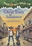 Magic Tree House #10: Ghost Town at Sundown (A Stepping Stone Book(TM))