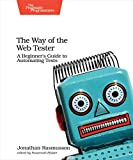 The Way of the Web Tester: A Beginner's Guide to Automating Tests (English Edition)