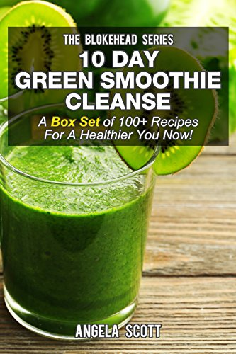 Download 10 Day Green Smoothie Cleanse :A Box Set of 100+ Recipes For A Healthier You Now! (English Edition) B00SYV7X3Y