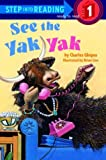 See the Yak Yak (Step into Reading)