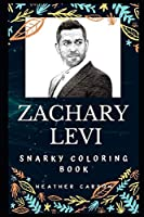 Zachary Levi Snarky Coloring Book: Chuck Bartowski from the series Chuck. (Zachary Levi Snarky Coloring Books)