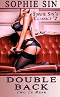 Double Back: Two to Rear (Sophie Sin's Classics)