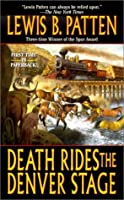 Death Rides the Denver Stage: A Western Story