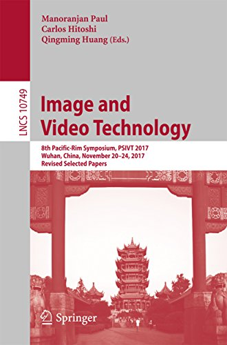 Image and Video Technology: 8th Pacific-Rim Symposium, PSIVT 2017, Wuhan, China, November 20-24, 2017, Revised Selected Papers (Lecture Notes in Computer Science)