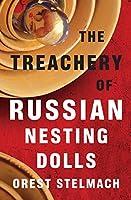 The Treachery of Russian Nesting Dolls