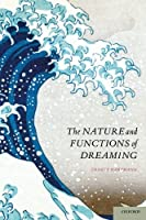 The Nature and Functions of Dreaming by Ernest Hartmann(2014-02-01)