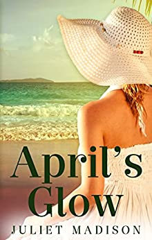 April's Glow (Tarrin's Bay Series Book 4) by [Madison, Juliet]