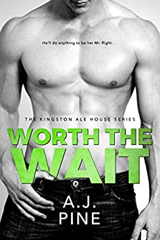 Worth the Wait (Kingston Ale House) by [Pine, A.J.]