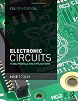 Electronic Circuits, 4th ed: Fundamentals and applications by Mike Tooley(2015-05-10)