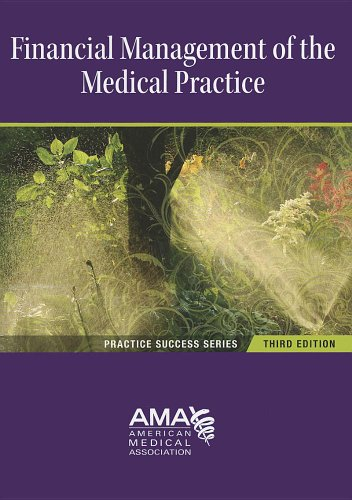 Download Financial Management of the Medical Practice (Practice Success) 1603592962