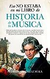 Eso no estaba en mi libro de historia de la música / That Was Not in my History Book of Music