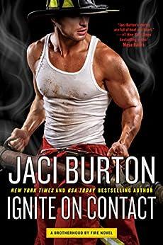 Ignite on Contact (Brotherhood by Fire Book 2) by [Burton, Jaci]