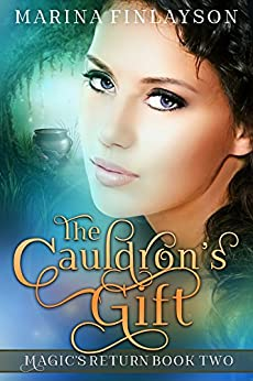The Cauldron's Gift (Magic's Return Book 2) by [Finlayson, Marina]