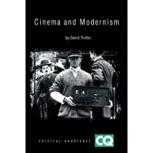 Cinema and Modernism (Critical Quarterly Book Series)