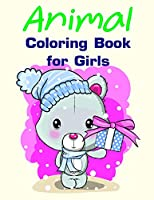 Animal Coloring Book for Girls: Christmas books for toddlers,kids and adults (popular animals)