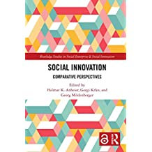 Social Innovation [Open Access]: Comparative Perspectives (Routledge Studies in Social Enterprise & Social Innovation)