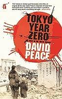 Tokyo Year Zero (Tokyo Trilogy 1) by David Peace(1904-11-22)