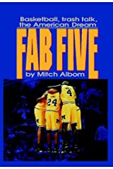 The Fab Five: Basketball Trash Talk the American Dream Kindle Edition