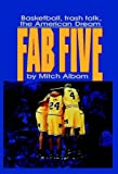 The Fab Five: Basketball Trash Talk the American Dream (English Edition)