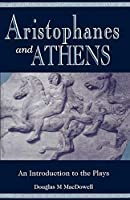 Aristophanes and Athens: An Introduction to the Plays by Douglas M. MacDowell(1995-10-26)