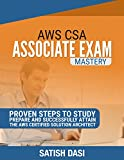 AWS CSA Exam Mastery : Proven steps to successfully attain the AWS Certified Solution Architect ? Associate Level exam (Cloud Computing, Amazon Web Services. Study Tips, Exam Tips) (English Edition)