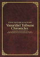 -FINAL FANTASY XI:XI YEARS- Vana'diel Tribune Chronicles