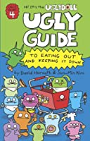 Ugly Guide to Eating Out and Keeping It Down (Uglydolls)