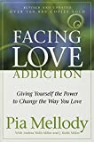 Facing Love Addiction: Giving Yourself the Power to Change the Way You Love 画像