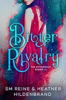 Bitter Rivalry (Bitterroot Series Book 1) by [Hildenbrand, Heather , Reine, SM ]