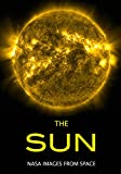 The Sun: NASA Images from Space (English Edition)
