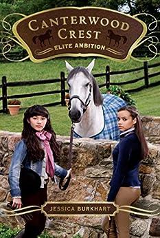 Elite Ambition (Canterwood Crest Book 10) by [Burkhart, Jessica]